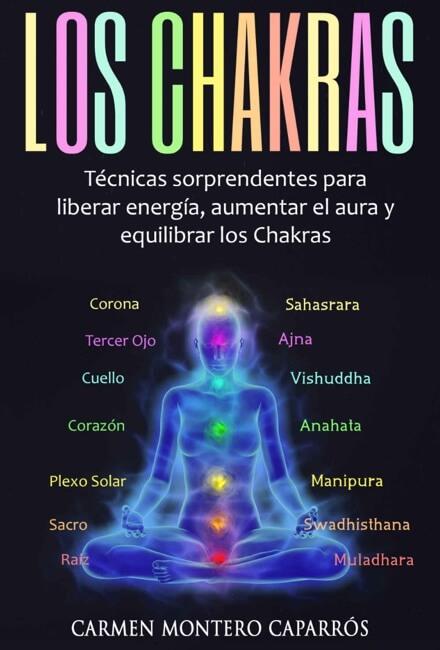 técnicas sorprendentes para liberar energía, aumentar el aura y equilibrar los chakras